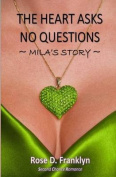 The Heart Asks No Questions - Mila's Story