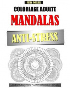 Coloriage Adulte Mandalas Anti-Stress [FRE]