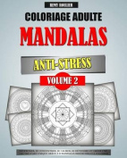 Coloriage Adulte Mandalas Anti-Stress Volume 2 [FRE]