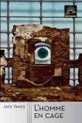 L'Homme En Cage [FRE]