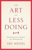 The Art of Less Doing