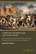 Christian Pacifism and Just War Theory