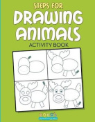 Steps for Drawing Animals Activity Book