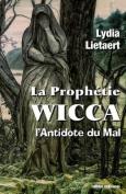 La Prophetie Wicca, L'Antidote Du Mal [FRE]