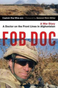Fob Doc: A Doctor on the Front Lines in Afghanistan