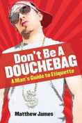 Don't Be a Douchebag