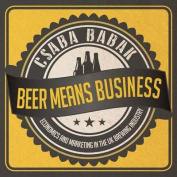 Beer Means Business - Economics and Marketing in the UK Brewing Industry