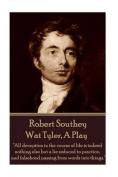 Robert Southey - Wat Tyler, a Play