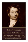 Robert Southey - The Vision of the Maid of Orleans