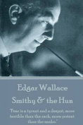 """Edgar Wallace - Smithy & the Hun  : """"Fear Is a Tyrant and a Despot, More Terrible Than the Rack, More Potent Than the Snake."""""""
