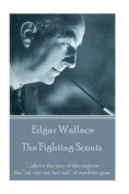 Edgar Wallace - The Fighting Scouts
