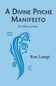 A Divine Psyche Manifesto & Other Poems