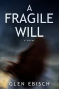 A Fragile Will