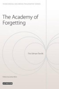 The Academy of Forgetting