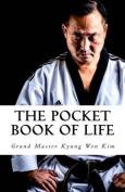 Grandmaster Kyung Won Kim's Pocket Book of Life