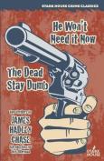 He Won't Need It Now / The Dead Stay Dumb