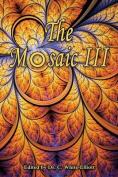 The Mosaic III