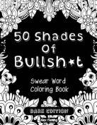 50 Shades of Bullsh*t