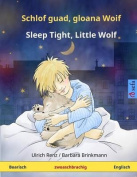 Schlof Guad, Kloana Woif - Sleep Tight, Little Wolf. Zwoasprochigs Kindabuach  [GER]