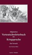 Allgemeines Verteutschworterbuch Der Kriegsprache [GER]