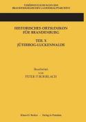 Historisches Ortslexikon Fur Brandenburg, Teil X, Juterbog-Luckenwalde [GER]