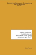 Filipino Self-Esteem, Social Anxiety and Social Media Usage Among Adolescents Ages 13 to 17