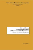 Life Satisfaction, Psychological Well-Being, Self-Regulation and Job Performance Among Government Employees