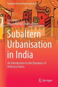 Subaltern Urbanization in India