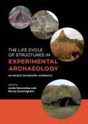 The Life Cycle of Structures in Experimental Archaeology