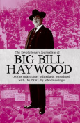 The Revolutionary Journalism of Big Bill Haywood