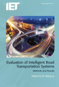 Evaluation of Intelligent Road Transportation Systems