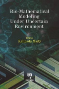 Bio-Mathematical Modeling Under Uncertain Environment