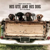 A Man A Ute and His Dog 2017 Calendar