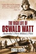 High Life of Oswald Watt
