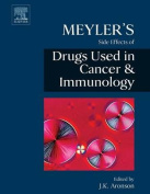 Meyler's Side Effects of Drugs Used in Cancer and Immunology