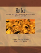Hot Ice: Theatre for Classical and Christian Schools
