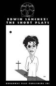 Edwin Sanchez: The Short Plays