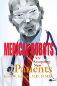Medical Robots Are Accepting New Patients