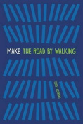 Make the Road by Walking