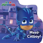 Meet Catboy! (Pj Masks) [Board book]