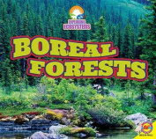 Boreal Forests (Exploring Ecosystems