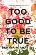 Too Good to Be True: A Memoir