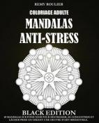 Coloriage Adulte Mandalas Anti-Stress Black Edition [FRE]