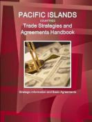 Pacific Islands Countries Trade Strategies and Agreements Handbook - Strategic Information and Basic Agreements
