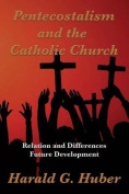 Pentecostalism and the Catholic Church