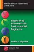 Engineering Economics for Environmental Engineers