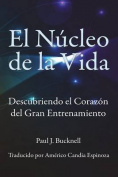 El Nucleo de La Vida [Spanish]