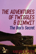 The Adventures of Twiggles and Dimwit the Box's Secret
