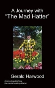 A Journey with the Mad Hatter