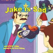 Jake Is Sad